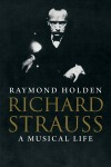 Richard Strauss by Raymond Holden