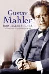 Gustav Mahler by Jens Malte Fischer