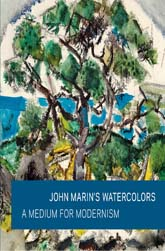 John Marin's Watercolors: A Medium for Modernism