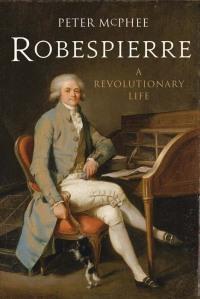 Robespierre: A Revolutionary Life