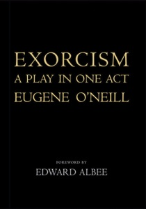 Exorcism: A Play in One Act by Eugene O'Neill