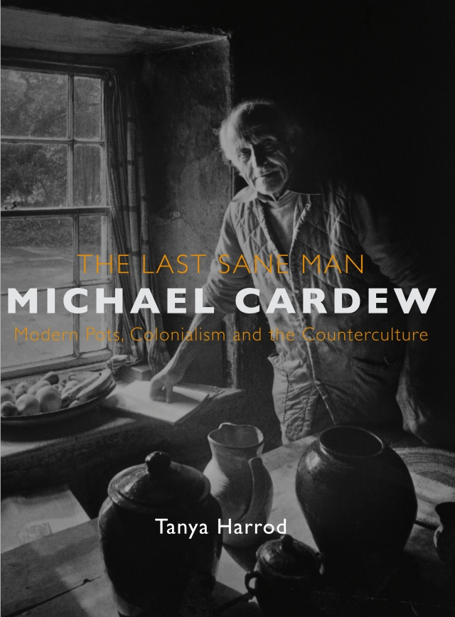 'Michael Cardew: The Last Sane Man' by Tanya Harrod