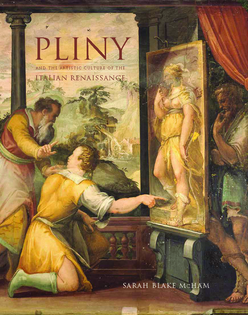 Pliny and the Artistic Culture of the Italian Renaissance