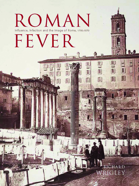 r fever influence infection and the image of rome   r fever by richard wrigley published by yale university press