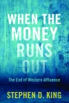 'When the Money Runs Out' by Stephen D. King
